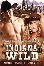 Indiana Wild (Spirit Pass, #1) by S. E.…
