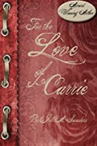 For the Love of Carrie by Jill A Sanders