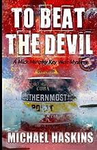 To Beat the Devil: A Mick Murphy Key West…