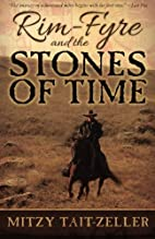 Rim-Fyre and the Stones of Time by Mitzy…