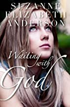 Waiting with God by Suzanne Elizabeth…