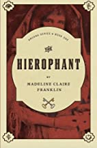 The Hierophant (Arcana) by Madeline Claire…