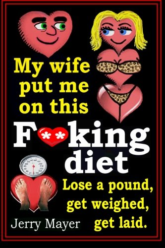 my-wife-put-me-on-this-fking-diet-lose-a-pound-get-weighed-get-laid