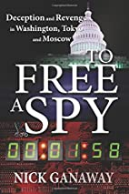 To Free A Spy: Deception and Revenge in…