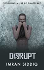 Disrupt by Imran Siddiq