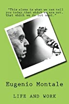 Eugenio Montale: Life and Work by Luca…