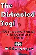 The Distracted Yogi: How I Reclaimed My…