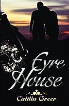 Eyre House by Caitlin Greer