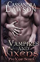 Vampires and Vixens by Cassandra Lawson