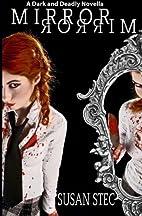 Mirror, Mirror (Dark and Deadly, a novella…