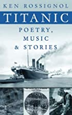 Titanic Poetry, Music & Stories by Ken…