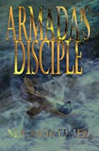 Armada's Disciple by M.R. Mortimer