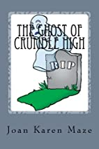 The Ghost of Crumble High: A trip past into…