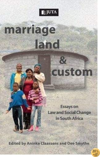 Marriage, Land and Custom: Essays on Law and Social Change in South Africa