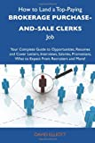 Elliot, David: How to Land a Top-Paying Brokerage purchase-and-sale clerks Job: Your Complete Guide to Opportunities, Resumes and Cover Letters, Interviews, ... What to Expect From Recruiters and More