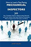 Allen, Janet: How to Land a Top-Paying Mechanical inspectors Job: Your Complete Guide to Opportunities, Resumes and Cover Letters, Interviews, Salaries, Promotions, What to Expect From Recruiters and More