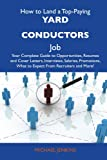 Jenkins, Michael: How to Land a Top-Paying Yard conductors Job: Your Complete Guide to Opportunities, Resumes and Cover Letters, Interviews, Salaries, Promotions, What to Expect From Recruiters and More