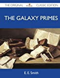 Smith, E.E.: The Galaxy Primes - The Original Classic Edition