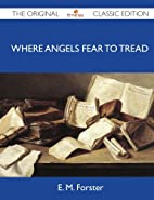 Where Angels Fear to Tread - The Original…