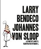 Larry Bendeco Johannes Von Sloop (Read Wtth…