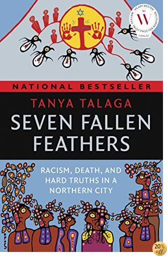TSeven Fallen Feathers: Racism, Death, and Hard Truths in a Northern City