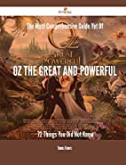 The Most Comprehensive Guide Yet Of Oz the…