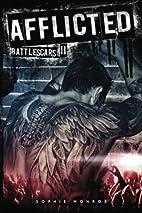 Afflicted (Battlescars, #2) by Sophie Monroe