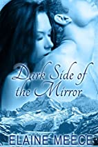 Dark Side of the Mirror by Elaine Meece