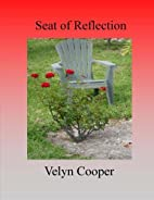 Seat of Reflection by Velyn Cooper