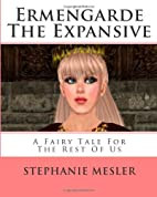 Ermengarde The Expansive: A Fairy Tale For…