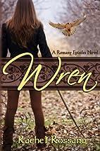 Wren (The Romany Epistles) by Rachel Rossano