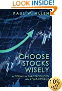Choose Stocks Wisely: A Formula That Produced Amazing Returns