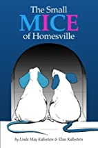 The Small Mice of Homesville (Volume 1) by…