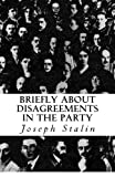 Stalin, Joseph: Briefly About Disagreements in the Party