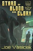 Stars of Blood and Glory (Gaia Nova Book 3)…