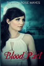 Blood Pact by Sharon Rose Mayes