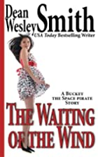The Waiting of the Wind: A Buckey the Space…