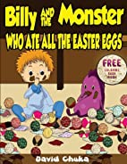 Billy and the Monster Who Ate All The Easter…