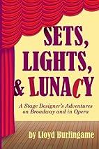 Sets, Lights, & Lunacy: A Stage…