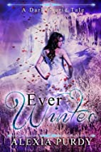 Ever Winter (A Dark Faerie Tale, #3) by…