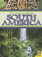 South America (Natural World) by Lyn Sirota