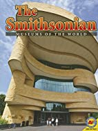 The Smithsonian (Museums of the World) by…