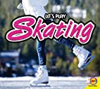 Skating (Let's Play) by Aaron Carr