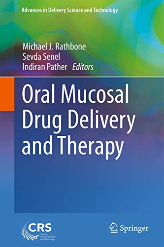oral-mucosal-drug-delivery-and-therapy-advances-in-delivery-science-and-technology