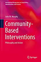 Community-Based Interventions: Philosophy…