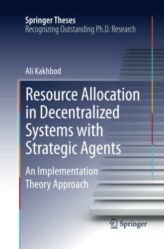 resource-allocation-in-decentralized-systems-with-strategic-agents-an-implementation-theory-approach-springer-theses