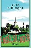 Pirincci, Akif: Engelskinder (German Edition)