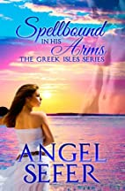 Spellbound in His Arms (The Greek Isles…