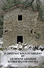 A Chestnut Barn in Tuscany by Catherine…