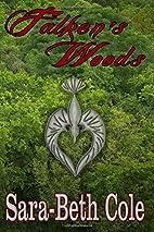 Falken's Woods by Sara-Beth Cole